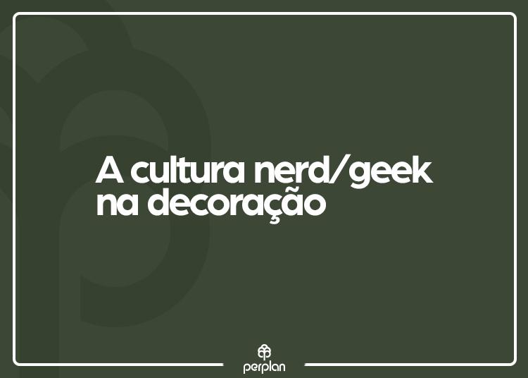 Cultura nerd na decoração